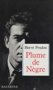 Hervé Prudon - Plume de nègre.