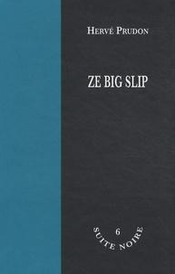 Hervé Prudon - Ze big slip.