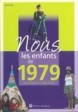 Hervé Pugi - Nous, les enfants de 1979 - De la naissance à l'âge adulte.