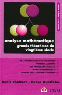 Hervé Queffélec et Denis Choimet - Analyse mathématique - Grands théorèmes du vingtième siècle.