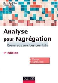 Hervé Queffélec et Claude Zuily - Analyse pour l'agrégation - Cours et exercices corrigés.