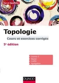 Hervé Queffélec - Topologie - 5e ed. - Cours et exercices corrigés.
