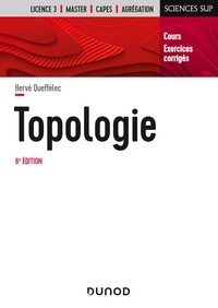Hervé Queffélec - Topologie - 6e éd. - Cours et exercices corrigés.