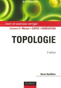 Topologie- Cours et exercices corrigés - Hervé Queffélec |