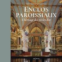 Hervé Quéméner - Enclos paroissiaux - L'héritage des siècles d'or.