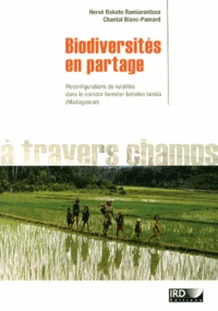 Hervé Rakoto Ramiarantsoa et Chantal Blanc-Pamard - Biodiversités en partage - Ruralités reconfigurées (corridor forestier betsileo tanàla, Madagascar).