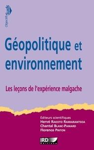 Hervé Rakoto Ramiarantsoa et Chantal Blanc-Pamard - Géopolitique et environnement - Les leçons de l'expérience malgache.