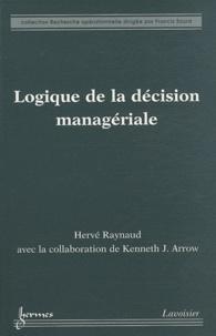 Hervé Raynaud - Logique de la décision managériale.
