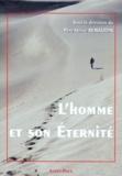 Hervé Renaudin et  Collectif - L'homme et son éternité - Colloque au Sanctuaire Notre-Dame-de-Montligeon, 13-16 novembre 1997.