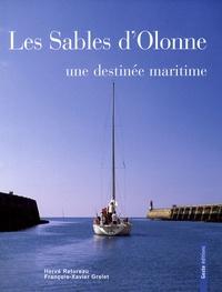 Hervé Retureau et François-Xavier Grelet - Les Sables d'Olonne - Une destinée maritime.