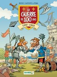 Hervé Richez et Christophe Cazenove - La guerre de 100 ans - 1337-1453.