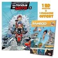 Hervé Richez et Christophe Cazenove - Les fondus de la moto Tome 3 :  - Avec Bamboo mag N° 73, juillet, août, septembre 2021 offert.