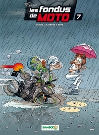 Hervé Richez et Christophe Cazenove - Les fondus de moto Tome 7 : .