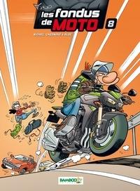 Hervé Richez et Christophe Cazenove - Les fondus de moto Tome 8 : .