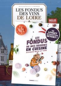 Hervé Richez et Christophe Cazenove - Les fondus des vins de Loire - Avec un livret de recettes offert.
