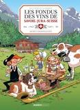 Hervé Richez et Christophe Cazenove - Les fondus des vins du Savoie-Jura-Suisse - Avec un livre de cave offert.