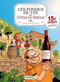 Hervé Richez et Christophe Cazenove - Fondus du vin (Les) 0 : Les Fondus du vin : Côtes du Rhône - OP 2021.