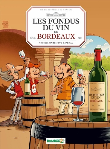 Hervé Richez et Christophe Cazenove - Les fondus du vin de Bordeaux.