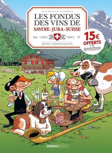 Hervé Richez et Christophe Cazenove - Les Fondus du vin de Savoie-Jura-Suisse.