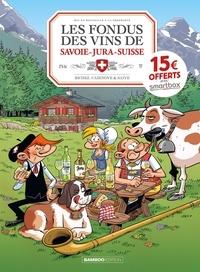Hervé Richez et Christophe Cazenove - Fondus du vin (Les) 0 : Les Fondus du vin : Jura Savoie Suisse - OP 2021.