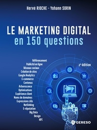 Hervé Rioche et Yohann Sorin - Le marketing digital en 150 questions.