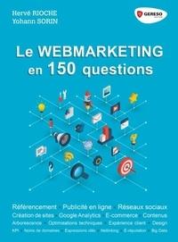 Hervé Rioche et Yohann Sorin - Le webmarketing en 150 questions.