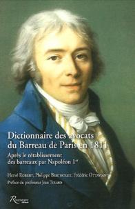 Hervé Robert et Philippe Bertholet - Dictionnaire des avocats du Barreau de Paris en 1811 - Après le rétablissement des barreaux par Napoléon Ier, 2 volumes.