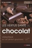 Hervé Robert - Les vertus santé du chocolat - Vrai/faux sur cet aliment gourmand.