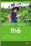 Hervé Robert et Katherine Khodorowsky - Les vertus santé du thé - Choisir et déguster le thé pour ses bienfaits.