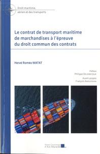 Hervé Roméo Watat - Le contrat de transport maritime de marchandises à l'épreuve du droit commun des contrats.