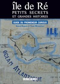 Hervé Roques et Yann Werdefroy - Ile de Ré - Petits secrets et grandes histoires.
