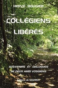 Hervé Rougier - Collégiens libérés - Souvenirs et dialogues de deux amis vosgiens, Saint-Dié, 1944-1947.