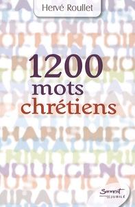 Hervé Roullet - 1200 mots chrétiens.