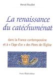 """Hervé Roullet - La renaissance du catéchuménat - Dans la France contemporaine et à """"l'âge d'or"""" des Pères de l'Eglise."""