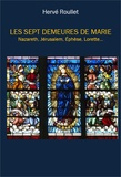 Hervé Roullet - Les sept demeures de Marie.