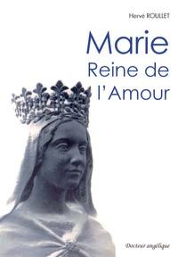 Hervé Roullet - Marie - Reine de l'Amour.