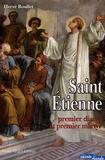 Hervé Roullet - Saint Etienne - Premier diacre et premier martyr.