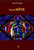 Hervé Roullet - Sainte Mâtie.