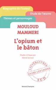 Hervé Sanson - Mouloud Mammeri - L'opium et le bâton.