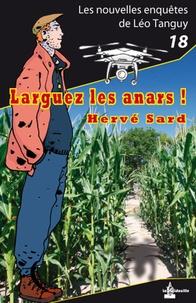 Hervé Sard - Larguez les anars !.