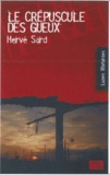 Hervé Sard - Le crépuscule des gueux.