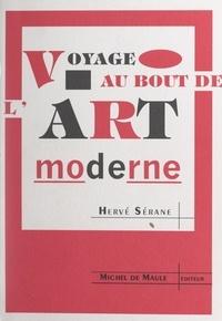 Hervé Serane et Michel Random - Voyage au bout de l'art moderne.