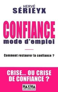 Hervé Sérieyx - Confiance, mode d'emploi.
