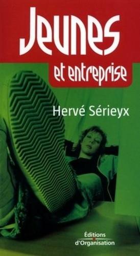 Hervé Sérieyx - Jeunes & entreprise.