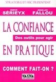 Hervé Sérieyx et Jean-Luc Fallou - La confiance en pratique - Des outils pour agir.