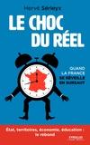 Hervé Sérieyx - Le choc du réel - Quand la France se réveille en sursaut.