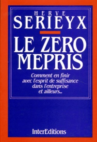 Hervé Sérieyx - Le Zéro mépris.