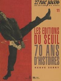 Hervé Serry - Les Editions du Seuil - 70 ans d'histoires.