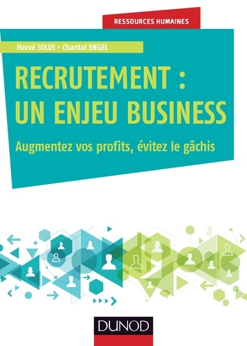 Recrutement - Hervé Solus, Chantal Engel - Format PDF - 9782100770830 - 14,99 €