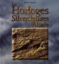 Hervé Staub - Les horloges silencieuses d'Alsace.